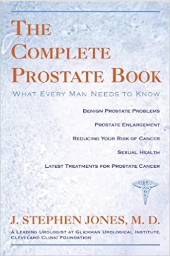 Complete Prostate Book: What Every Man Needs to Know: J Stephen