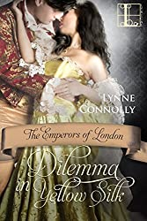 Dilemma In Yellow Silk (Emperors Of London)