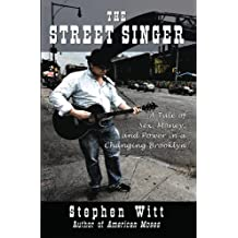 The Street Singer: A Tale of Sex, Money and Power in a Changing Brooklyn (English Edition)