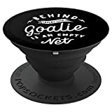 Behind Every Good Goalie Is An Empty Net Funny Hockey Soccer - PopSockets Grip and Stand for Phones and Tablets