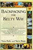 Backpacking the Kelty Way, Nena Kelty and Steve Boga, 0399525858