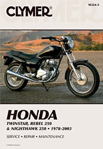 clymer honda twinstar rebel 250 nighthawk 250 1978 2003 clymer rh amazon com 1985 Honda Rebel 250 Stator 2009 honda rebel 250 manual pdf