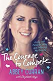 img - for The Courage to Compete: Living with Cerebral Palsy and Following My Dreams book / textbook / text book
