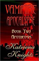 Vampire Apocalypse Book Two: Apotheosis