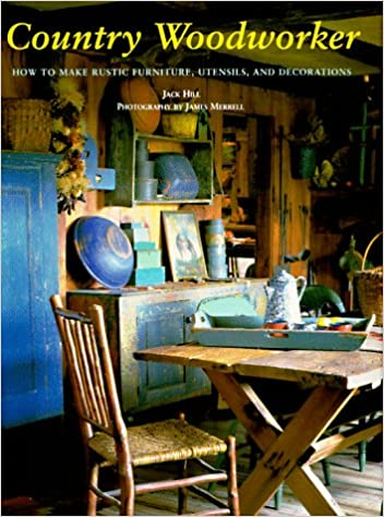 country woodworker how to make rustic furniture utensils and decorations jack hill james merrell amazoncom books - How To Flip Furniture