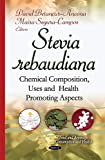 img - for Stevia Rebaudiana: Chemical Composition, Uses and Health Promoting Aspects (Food and Beverage Consumption and Health) book / textbook / text book