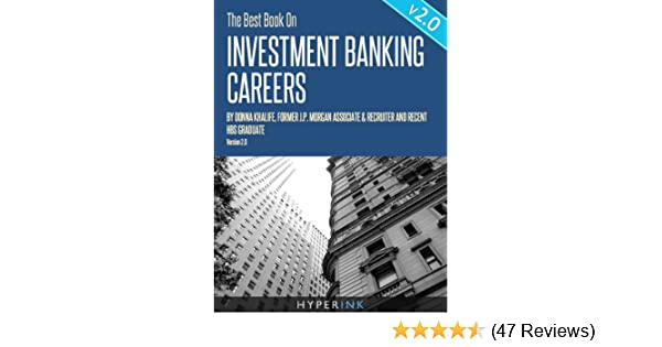 Amazon com: The Best Book On Investment Banking Careers (By Donna