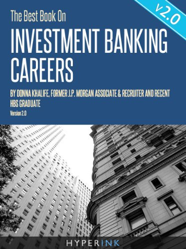 The Best Book On Investment Banking Careers (By Donna Khalife, Former J.P. Morgan Associate & Recruiter, and HBS Graduate) - UPDATED and EXPANDED EDITION! (English Edition)