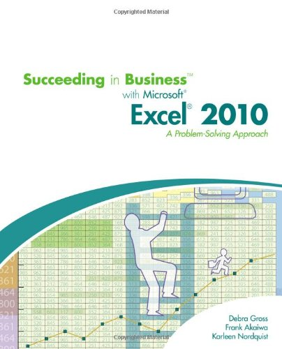 Succeeding in Business with Microsoft Excel 2010: A Problem-Solving Approach (FBLA - All)
