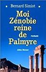 Moi Zénobie, reine de Palmyre par Simiot