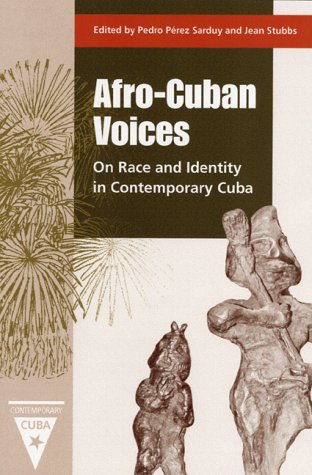 Download Afro-Cuban Voices: On Race and Identity in Contemporary Cuba pdf epub