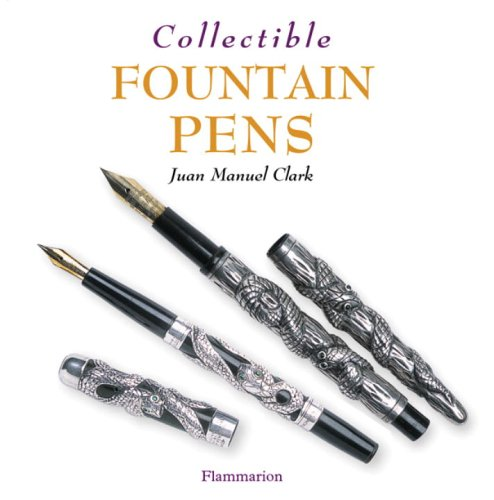 Collectible Fountain Pens (Collectable Pens)