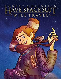 7a3254dd9e4 Have Space Suit - Will Travel (Heinlein's Juveniles Book 12)