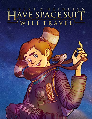 Have Space Suit - Will Travel (Heinlein's Juveniles Book 12) (Will Travel)