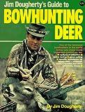 Jim Dougherty's Guide to Bowhunting Deer, Jim Dougherty, 0873491483