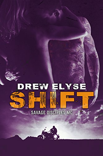 Shift Savage Disciples MC Book 2 By Elyse Drew