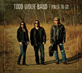 Todd Wolfe Band: Miles to Go (Audio CD)