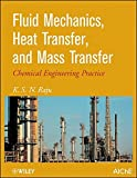 Fluid Mechanics, Heat Transfer, and Mass Transfer: Chemical Engineering Practice