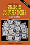 Standard Guide to Small-Size U. S. Paper Money, 1928 to Date, Dean Oakes and John Schwartz, 0873493141