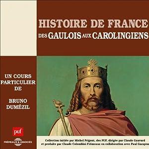 Des Gaulois aux Carolingiens (Histoire de France 1) Discours