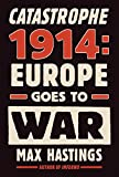 Image of Catastrophe 1914: Europe Goes to War