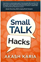 Small Talk Hacks: The People and Communication Skills You Need to Talk to Anyone & Be Instantly Likeable Paperback