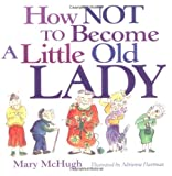 How Not to Become a Little Old Lady, Mary McHugh, 0740722131