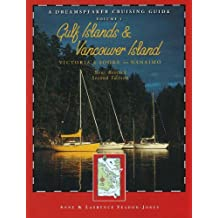 Dreamspeaker Cruising Guide Series: The Gulf Islands & Vancouver Island: Victoria & Sooke to Nanaimo, Volume 1