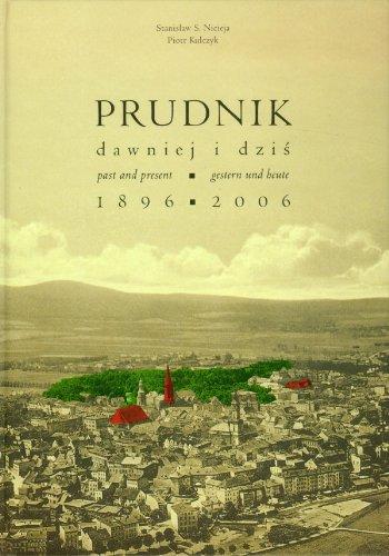 Prudnik dawnej i dzis 1896-2006 Nicieja S Stanisaw Kulczyk Piotr