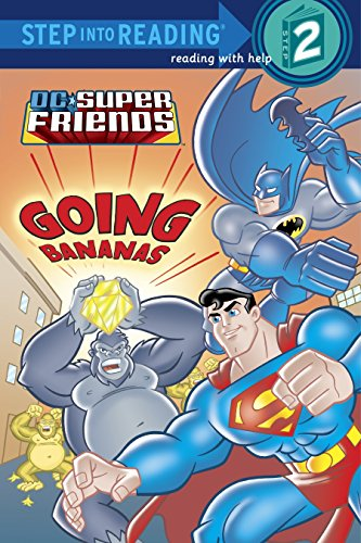 Super Friends: Going Bananas (DC Super Friends) (Step into Reading)