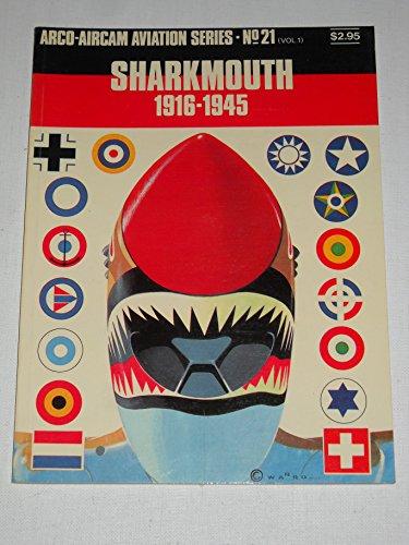 (Sharkmouth 1916-1945 ( Arco-Aircam Aviation Series No. 21 Vol. 1))