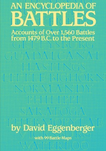 An Encyclopedia of Battles: Accounts of Over 1,560 Battles from 1479 B.C. to the Present (Dover Military History, Weapons, Armor)