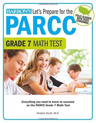 Let's Prepare for the PARCC Grade 7 Math Test (Let's Prepare for the PARCC... Tests) by Kristen Scott M.S. (2016-09-01)