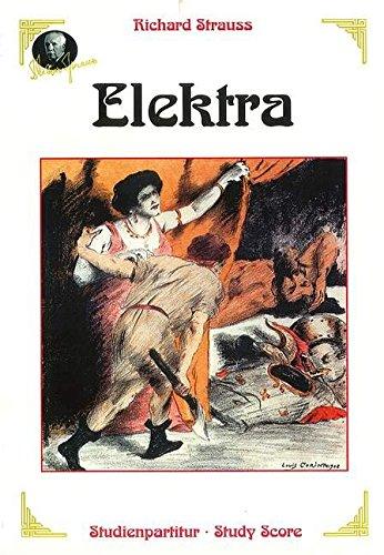 Elektra: Tragödie in einem Aufzug von Hugo von Hofmannsthal. op. 58. Studienpartitur. (Richard Strauss - Sämtliche Bühnenwerke)