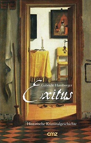Exitus: Historische Kriminalgeschichte