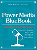 Power Media Bluebook with Talk Show Guest Directory 2007, , 0934333564