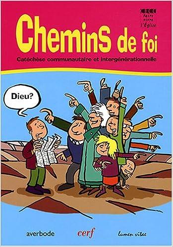 Livre Chemins de foi : Catéchèse communautaire et intergénérationnelle pdf ebook
