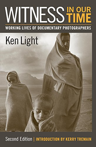 Second Edition: Working Lives of Documentary Photographers (Photograph Ken)