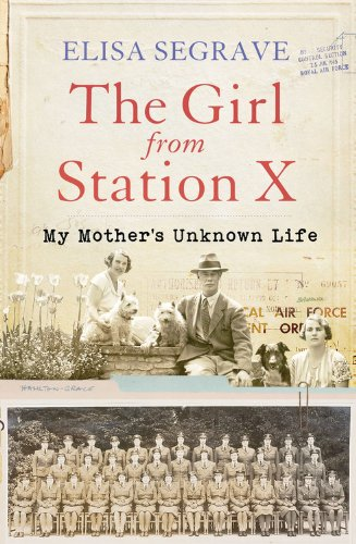 Girl from Station X: My Mother's Unknown Life pdf epub