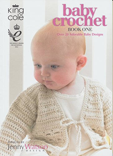 King Cole Baby Crochet Book One 20 Crochet Patterns Birth to 2 yrs