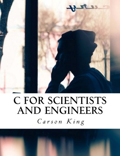 Read Online C for Scientists and Engineers pdf epub