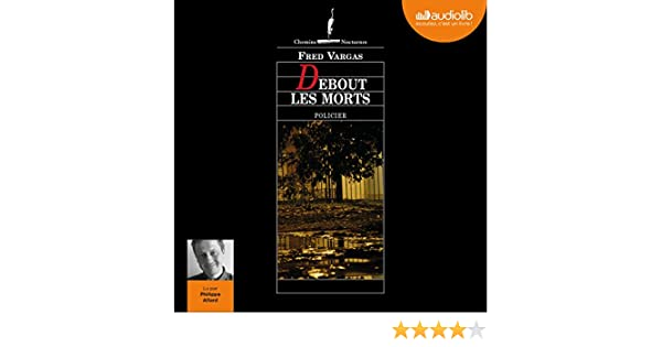 Amazon Com Debout Les Morts Audible Audio Edition Fred