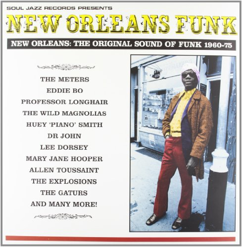 New Orleans Funk: New Orleans - The Original Sound of Funk 1960-75