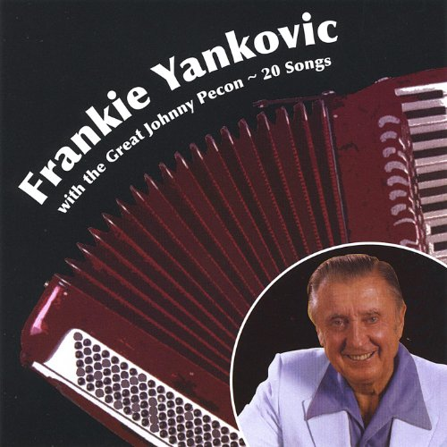 Frankie Yankovic With the Great Johnny Pecon