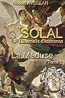 Solal, l'éternelle dissonance, tome 2 : La Méduse par Aveillan