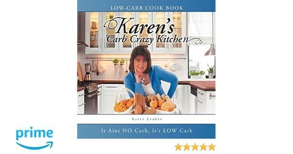 Karens Carb Crazy Kitchen