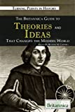 The Britannica Guide to Theories and Ideas That Changed the Modern World, , 1615300295