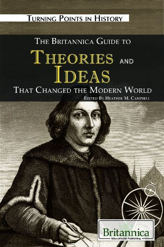 Read Online The Britannica Guide to Theories and Ideas That Changed the Modern World (Turning Points in History) ebook