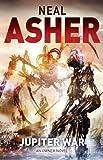 Jupiter War: An Owner Novel (Owner Trilogy 3) by Asher. Neal ( 2013 ) Hardcover