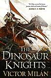 The Dinosaur Knights (The Dinosaur Lords Book 2)